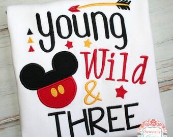 Young Wild and Three Shirt, Mickey Birthday, Disney 3rd Birthday, Boys Mickey shirt, 3 year old birthday shirt, Mickey Mouse Birthday