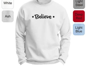Inspirational Positive Message Great Gift Idea Believe Premium Crewneck Sweatshirt F260 - RT-324