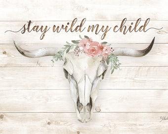 Stay Wild My Child - 18 x 12