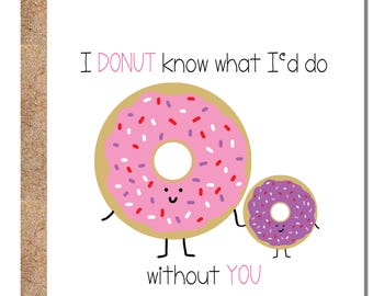 ANNIVERSARY/LOVE - I DONUT know what I'd do without you