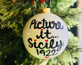 Picture It...Sicily, 1922 ornament Sophia Petrillo | Golden Girls Quotes | Golden Girls Gifts- secret santa gift- gifts for Golden Girls fan