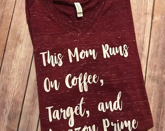 This Mom Runs on Coffee, Target and Amazon Prime