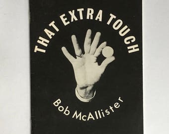 Vintage Magic Book: That Extra Touch/ By Bob McAllister/ Original 1963 Edition/ Magician's Estate