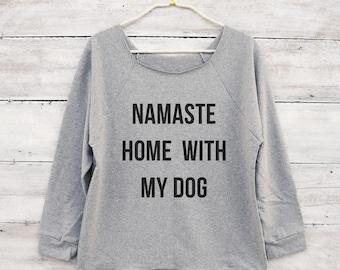 Namaste home with my dog tshirt hipster shirt women funny gifts shirt ladies gift women top off shoulder shirt raglan women 3/4 sleeve top