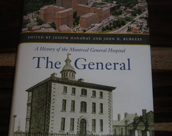 Vintage Reference Book The General, A History of the Montreal General Hospital ,Autographed by Editors