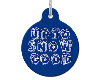 Funny Christmas Gifts for Dogs | Upto Snow Good Pet Tag For Cats and Dogs | FREE Personalisation