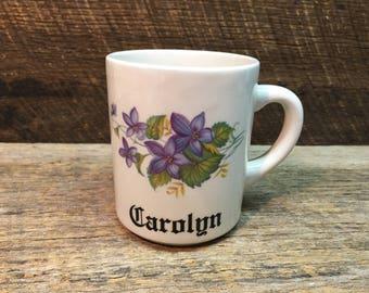 Vintage Monogrammed Mug/Carolyn/Flowers/Made in England/Gift