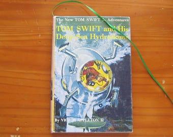 Journal/Sketchbook made from used book 'Tom Swift and His Deep-Sea Hydrodome by Victor Appleton II****It's a Hidden in Plain Sight journal**