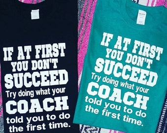 SUMMERSALE Great coaches gift! If at first you don't succeed try doing what your coach told you to do the first time