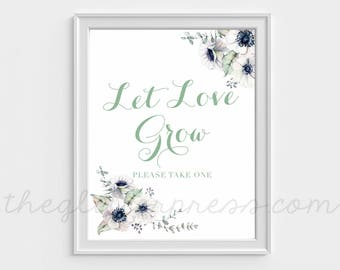 Let Love Grow Printable Sign, white anemone sign, plant succulent flower favors sign, 8x10 shower sign, DIY, INSTANT DOWNLOAD