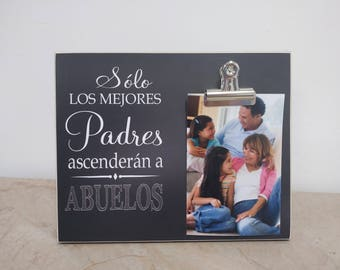 Marco de la Foto {Solo Los Mejores Padres Ascenderan a Abuelos} Custom Photo Frame; Spanish: Only The Best Parents Get Promoted Grandparents