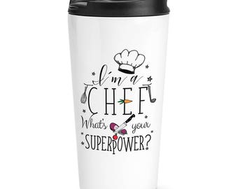 I'm A Chef What's Your Superpower Travel Mug Cup