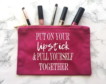 Put On Your Lipstick & Pull Yourself Together Makeup Bag, Engagement Gift, Wedding Gift, Wedding Apparel, Bride tote, Bride Purse, Bride Bag