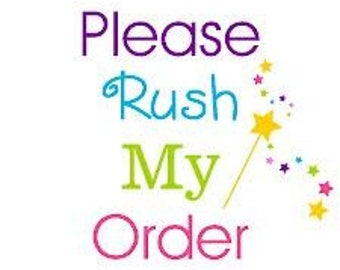 Rush my order, Please. For small packages