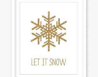 Gold glitter decor - printable christmas poster - winter printable art - let it snow print - snowflake print - gold print - DIGITAL DOWNLOAD
