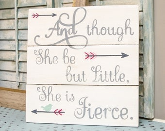 She May Be Little But She is Fierce Pallet Sign - Baby Girl Nursery Pallet Sign -Shakespeare Quote -Little But Fierce Wood Sign -Pallet Sign