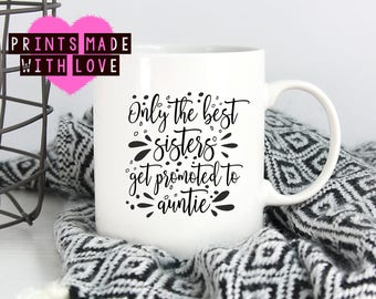 Auntie mug sister gift new baby / only the best sisters get promoted to auntie / sister / aunt