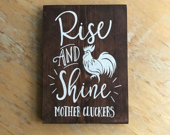 Rise and Shine Mother Cluckers - Chicken Rooster Farm Art - Farmhouse Chic Wall Hanging - Chicken Coop - Sassy Sign - Chicken Home Decor