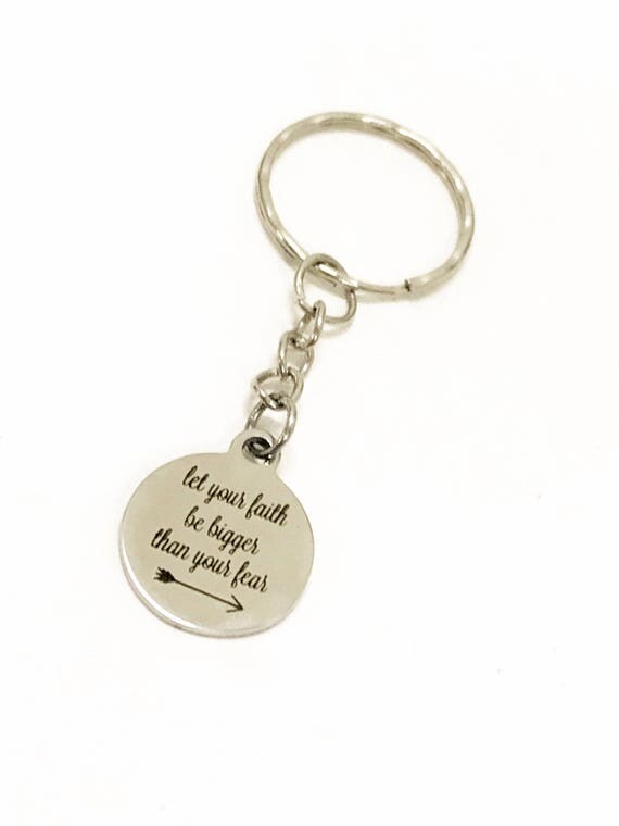 Faith Gifts, Let Your Faith Be Bigger Than Your Fear Keychain, Faith Keychain, Christian Gifts, Spiritual Gifts, Encouragement Gifts