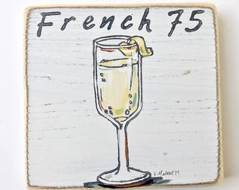 French 75 wood sign. Cocktail art. Distressed art. M