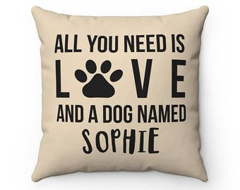 Personalized All you need is love and a dog named Dog Throw Pillow Covers, Cases Custom name Dog Lover Cushion Cover Case, Housewarming gift