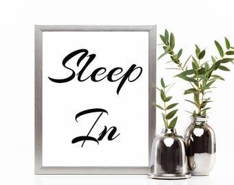 Sleep In Print, Bedroom Print, Digital Print, Wall Art, Bedroom Decor, Instant Download, Digital Art Print, Printable Quotes, Home Decor