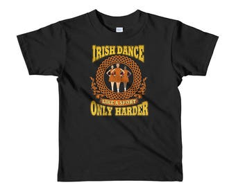 Irish Dance Like A Sport Only Harder Shirt Dancing Ireland Girls Age 2-6 Daughter Dancer Feis Ghillies Kids T-shirt