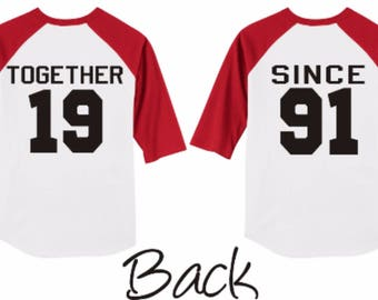 Together Since - King and Queen - T Shirt/Raglan Coordinating Set for couples/engagement announce T shirts Together Since (or name) yr back