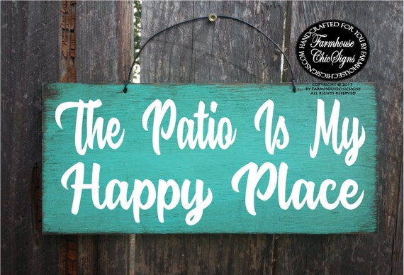 The Patio Is My Happy Place Sign