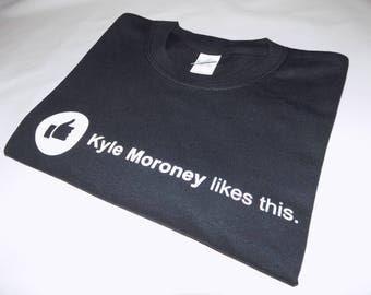 Kyle Moroney likes this Tshirt