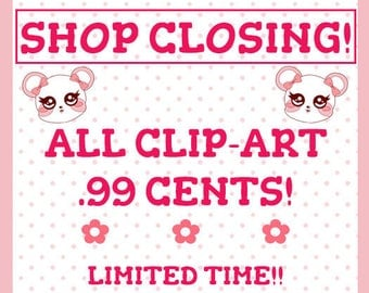 SHOP CLOSING SALE! All Clip-Art 99 Cents Until August 19th, No Code Needed