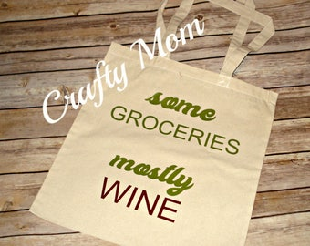 Some Groceries Mostly Wine Tote