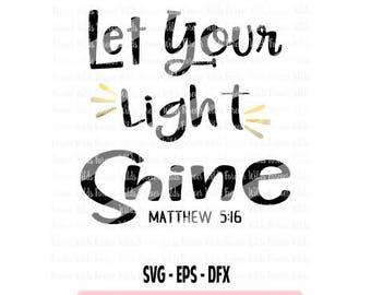 Let your light shine SVG - Biblical svg-  Let your light shine eps - dfx - Matthew 5:16 svg - Christmas SVG - rudolph svg