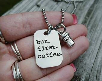 But. First. Coffee. - Coffee Addict Necklace - Coffee Mom Gift - Custom Made Coffee Cup Necklace