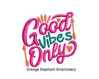 Good Vibes Only Unique Urban Machine Embroidery Design digital File