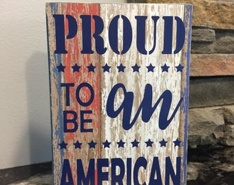 Proud To Be An American Wooden Block