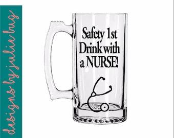 Safety 1st Drink with a Nurse! Large Glass Beer Mug. Male nurse gift! Grad Gift! RN DR