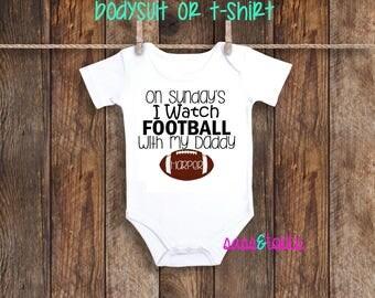 Personalized Football with Daddy one piece bodysuit shirt tshirt newborn hospital baby girl boy On Sunday We I Watch Football with Daddy