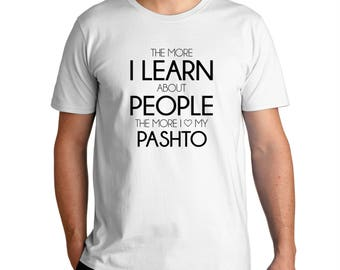 The More I Learn About People The More I Love My Pashto T-Shirt