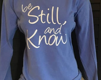 "Medium Christian Scripture ""Be still & Know"" Southern preppy inspired Comfort Colors Long Sleeve t-Shirt"