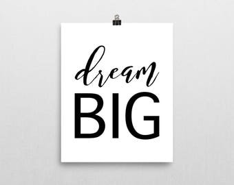 Dream Big Print - Wall Art - Home Decor - Minimalist Decor - Motivational Poster - Inspirational Print - Office Decor - Quote Print