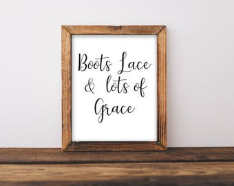 Boots Lace & Lots Of Grace Print or Printable, Boot And Lace Print, Grace Print, Grace Sign, Living Room Wall Art,Christian Wall Art,Bedroom