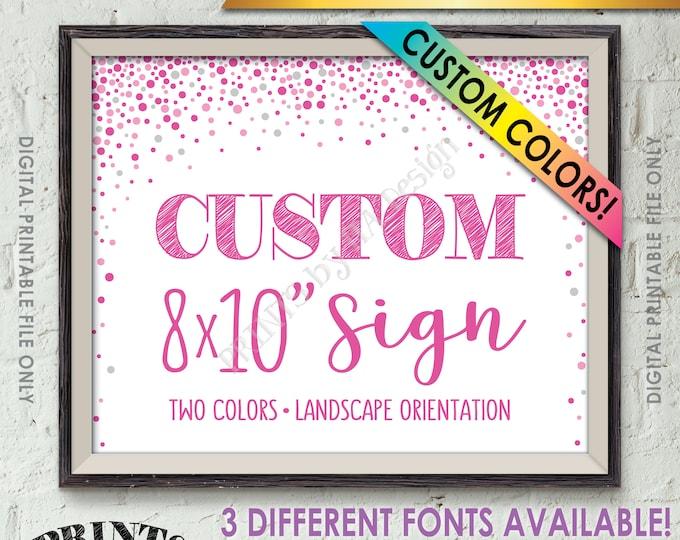 "Custom Sign, Choose Your Text, Wedding Birthday Anniversary Retirement Graduation, Custom Colors Confetti Style 8x10"" PRINTABLE Sign"