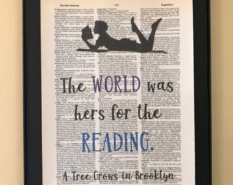 The world was hers for the reading; A Tree Grows in Brooklyn; Gifts for readers; Dictionary Print; Page Art;