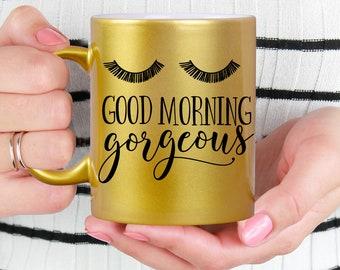 Gold Coffee Mug Good Morning Gorgeous - Microwave Dishwasher Safe Gold Coffee Mug