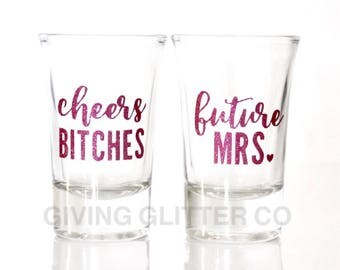 Cheers Bitches- Future Mrs - Cheers Bitches Shot Glass / Girls Trip Shot Glass - Bachelorette Party Shot Glasses - Bachelorette Party Favors