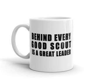 Behind Every Good Scout Is a Great Leader Mug | Boy Scout Mug | Girl Scout Mug | Scouting Mugs | Scout Quote Mug