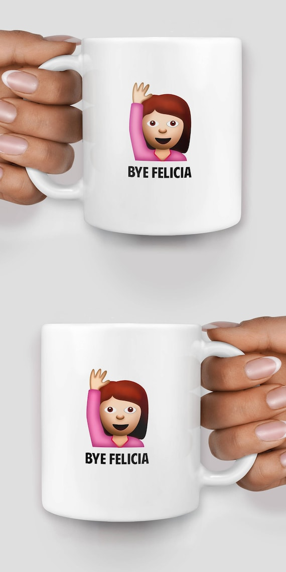 Bye Felicia emoji girl mug - Christmas mug - Funny mug - Rude mug - Mug cup 4P023