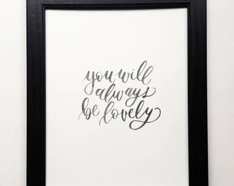 You Will Always Be Lovely | Watercolor Brush-Lettered Minimal Encouraging Quote Art Piece