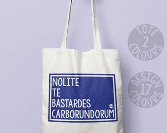 Nolite Te Bastardes Carborundorum reusable cotton tote bag holdall, birthday gift for women, don't let the bastards get you down, resistance